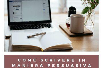 Come scrivere in maniera persuasiva